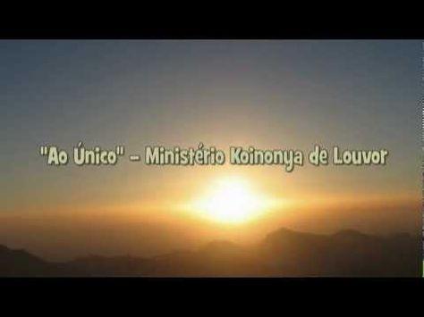 Ao Unico Ministerio Koinonya De Louvor Above Beyond Youtube