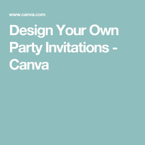 design your own party invitations canva kid party ideas