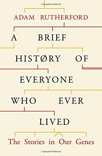 A Brief History Of Everyone Who Ever Lived Https Www Amazon Com Dp 0297609378 Ref Cm Sw R Pi Dp X E Book Recommendations Science And Nature Books Rutherford