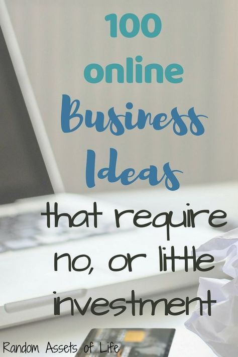 100 Online Business Ideas With Little to No Investment