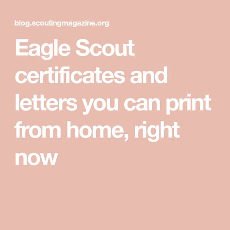 Eagle Scout certificates and letters you can print from home, right now