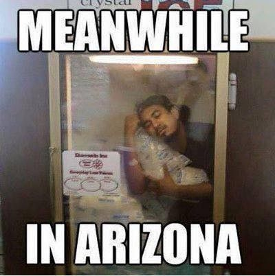 Pin By Lisa Enfinger On It S A Dry Heat Funny Pictures With Words Arizona Humor Funny Memes