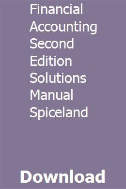 Financial Accounting Second Edition Solutions Manual Spiceland Financial Accounting Financial Spiceland