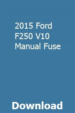 2015 Ford F250 V10 Manual Fuse Ford F250 F250 Owners Manuals