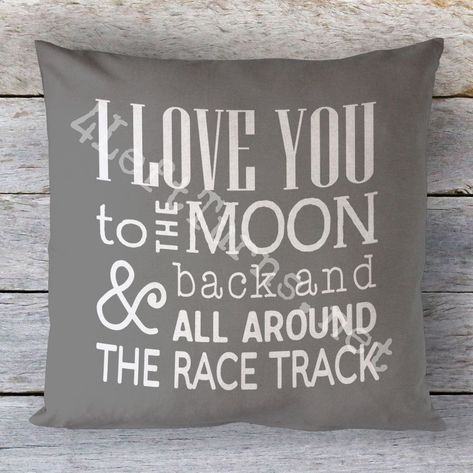 I love you to the moon & back and all around the race track pillow from 4 Left T. I love you to the moon & back and all around the race track pillow from 4 Left T. I love you to the moon & back and all around the race track pillow from 4 Left Turns. Racing Baby, Go Kart Racing, Dirt Track Racing, Auto Racing, Bugatti, Maserati, Ferrari, Us Open, 2017 Acura Nsx