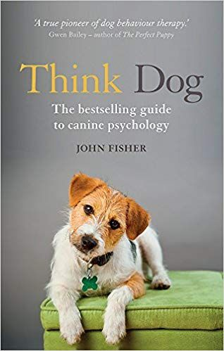 Think Dog An Owner S Guide To Canine Psychology Amazon Co Uk