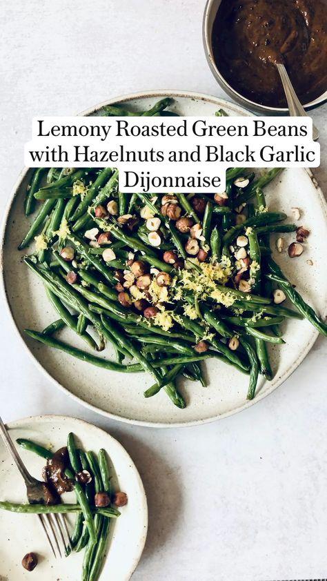 Peter Som's Lemony Roasted Green Beans with Hazelnuts and Black Garlic Dijonnaise