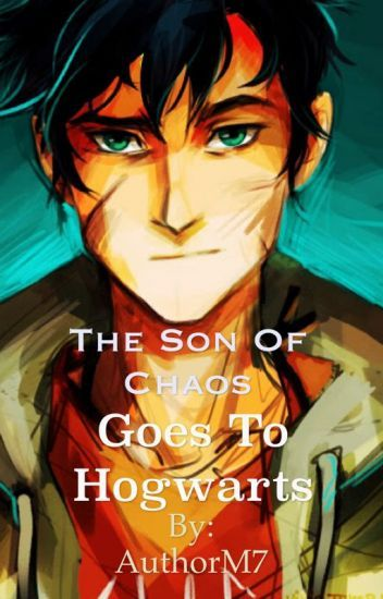 Son of Chaos goes to Hogwarts in 2019   Other Percy Jackson