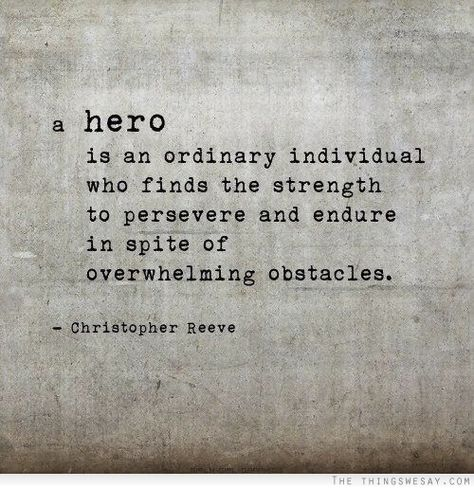 "And this is why my tagline for my books is ""Anyone can be a hero."""