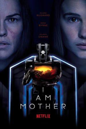 Hd1080p Assistir Filme I Am Mother Dublado Online 2019 In 2020