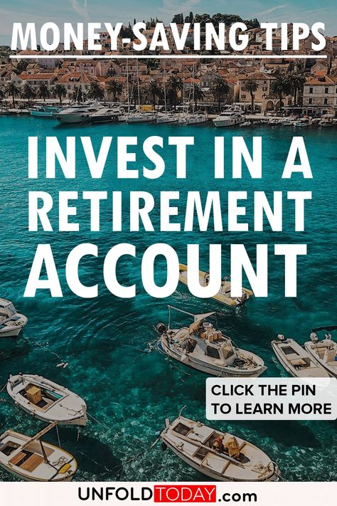Money-Saving Tips - Invest in a Retirement Account
