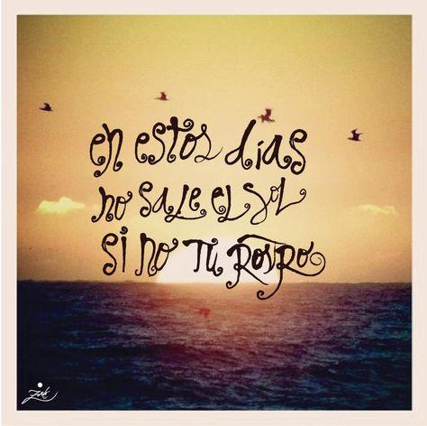 En Estos Días No Sale El Sol Si No Tu Rostro Y En El Silencio Sordo Del Tiempo Gritan Tus Ojos Silvio Rodríguez My Poetry Words
