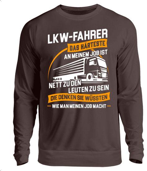 LKW Lastwagen Design Motiv mit Spruch f/ür LKW Fahrer Sweatshirt