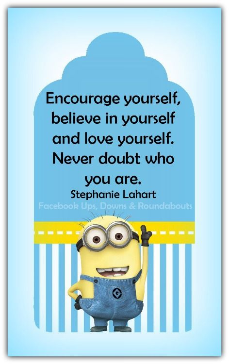 Encourage Yourself Believe In Yourself