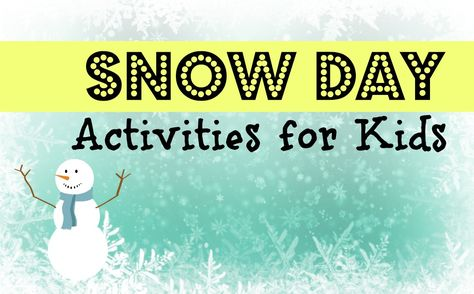 Snow Day Activities for the Kids #snowday