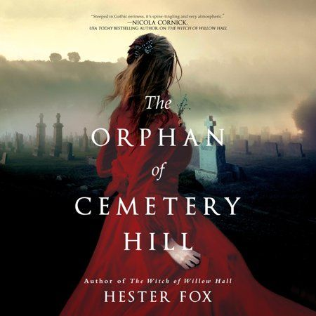The Orphan Of Cemetery Hill Audiobook Walmart Com Novels Gothic Romance Audio Books