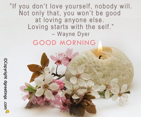 Love Yourself Good Morning Quote In 2020 Good Morning Cards Morning Quotes Morning Greetings Quotes