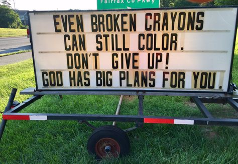 Even broken crayons can still color. Church Sign Sayings, Funny Church Signs, Church Humor, Church Quotes, Christian Humor, Christian Quotes, Christian Artwork, Christian Pictures, Broken Crayons