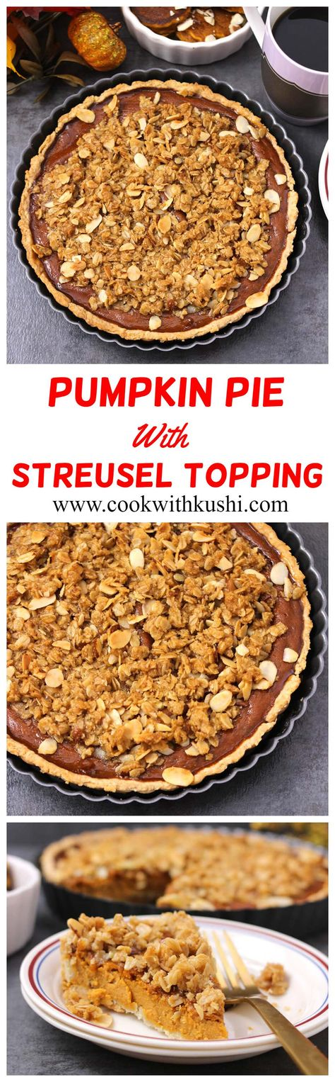 Pumpkin Pie With Streusel Topping is a classic and delightful treat where the rich and creamy pumpkin pie bursting with full of flavors is complemented with buttery-nutty crunchy crumb topping in every single bite. #bestpumpkinpie #thanksgivingdessert #streuseltopping #oatmealstreusel #crumbtopping #Pumpkinpiefilling #pumpkinpiefromscratch #Pumpkinpiewithoutshortening #Pumpkinrecipes #Pumpkinbread #easypumpkinpie #pumpkinspicelatte #fallrecipes #christmasdessert #veganpie #pumpkinpiespice