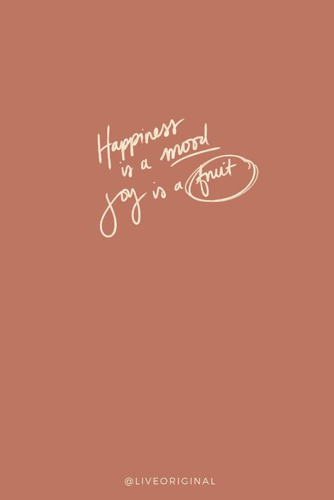Happiness is a mood. Joy is a fruit. Read my full blog on Happiness 24/7!  #blog #liveoriginal #sadierobertson