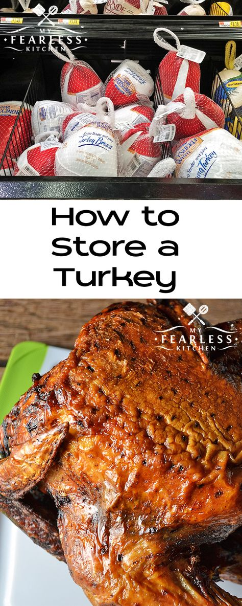 How To Store A Turkey From My Fearless Kitchen How Long Will A