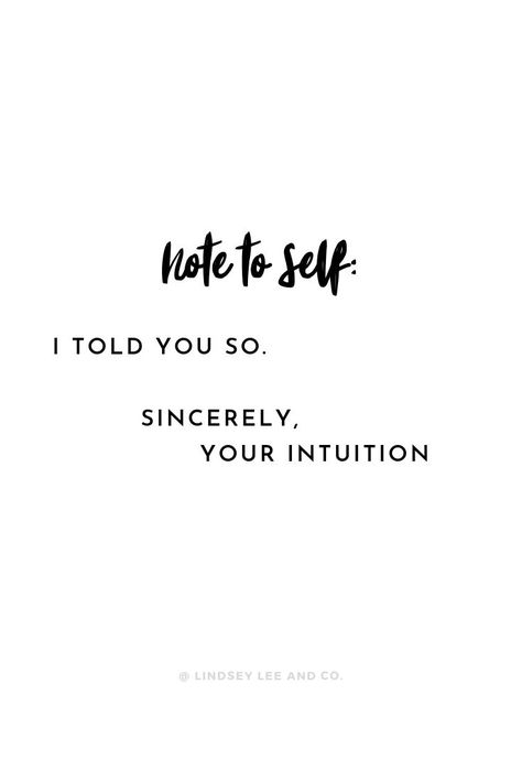 Listen to your intuition. Wisdom Quotes, Words Quotes, Quotes To Live By, Me Quotes, Motivational Quotes, Funny Quotes, Inspirational Quotes, Profound Quotes, Music Quotes
