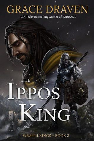 Ebook The Ippos King Wraith Kings 3 By Grace Draven With
