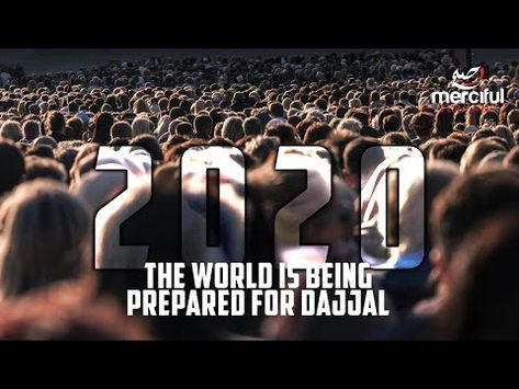 2020 THE WORLD IS BEING PREPARED FOR DAJJAL - YouTube