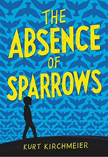The Absence Of Sparrows Middle Grade Books Ages 8 12 Published