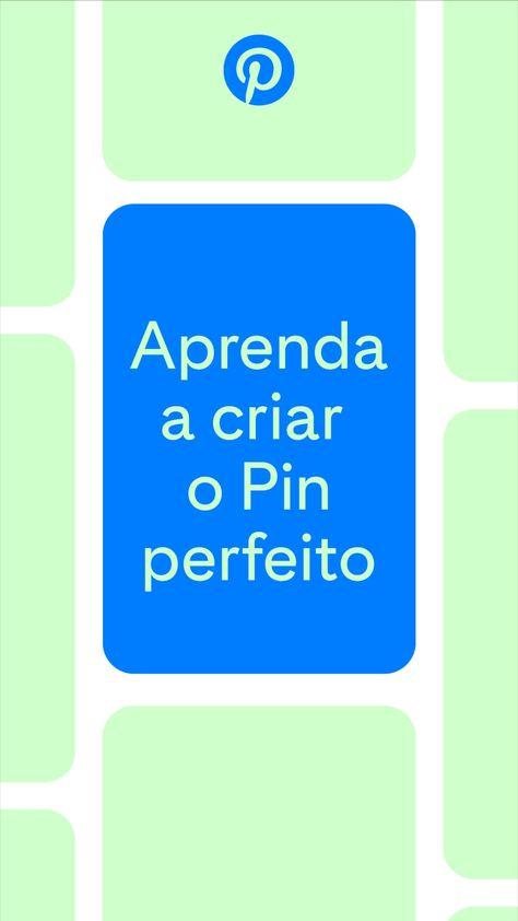 Aprenda a criar o Pin perfeito