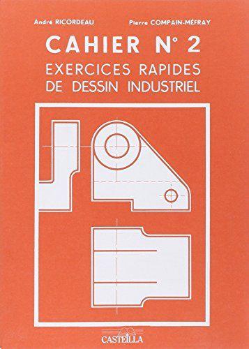 Vous Cherchez Place Pour Lire L Article Complet E Books Exercices Rapides De Dessin Industriel N 2 Mecanique Cap Bep Bac Pro Sans Telechargement Ici Vous P