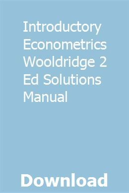 Introductory Econometrics Wooldridge 2 Ed Solutions Manual Ed Solutions Solutions Economics