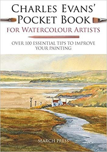 Pdf Download Charles Evans Pocket Book For Watercolour Artists Over 100 Essential Tips To Improve Your Paint Watercolor Artist Pocket Book Watercolor Books