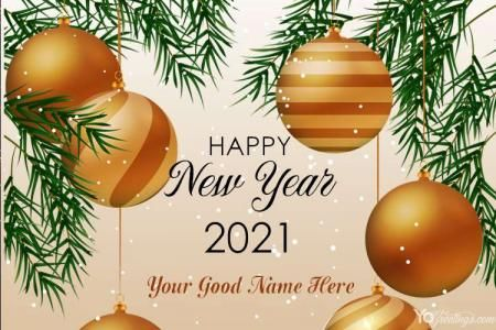 New Year S Eve 2021 Card With My Name Edit Free Download Happy New Year Cards New Year Wishes Happy New Year Fireworks