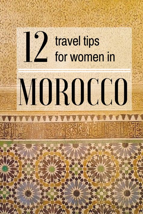 12 travel tips for females travelling to Morocco. How to stay safe in Morocco, and enjoy your trip.