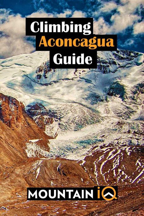 Climbing Aconcagua – The Complete Guide (w/Video)