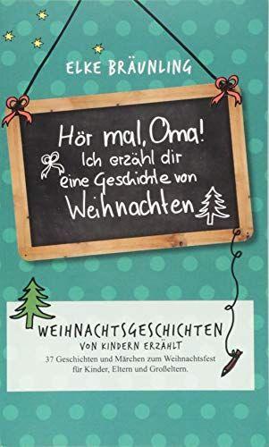 Märchen Weihnachten 2019.Hör Mal Oma Ich Erzähle Dir Eine Geschichte Von Weihnachten
