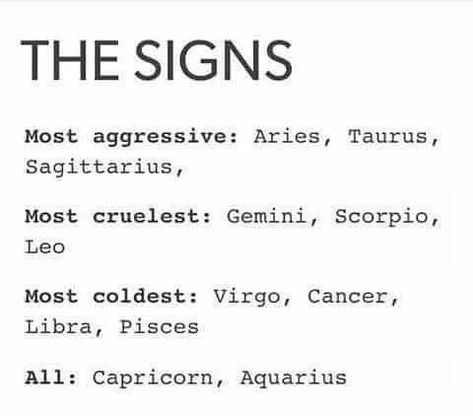 Read The signs as most. from the story Zodiac Signs by iiFieryFox (Great-Value Peppa) with reads. The signs as most- Agressive:. Zodiac Sign Traits, Zodiac Signs Capricorn, Zodiac Star Signs, Zodiac Horoscope, My Zodiac Sign, Cancer Star Sign Traits, Scorpio And Capricorn Compatibility, Zodiac Signs Couples, Horoscope Memes