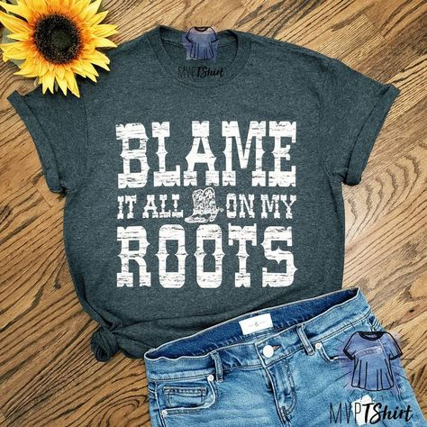 Blame it on My Roots Shirt Country Tshirt Shirts with Rodeo Shirts, Western Shirts, Simply Southern Tees, Southern Shirt, Southern Tattoos, Preppy Southern, Southern Marsh, Southern Tide, Southern Prep