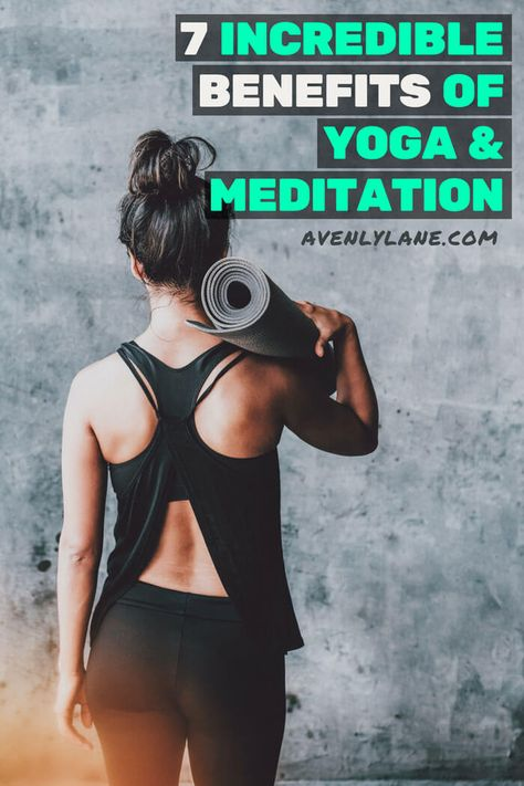 7 Incredible Health benefits of yoga and meditation. These health benefits are perfect for yoga beginners and those who are new to meditation. Yoga has been known to improves flexibility, relieve stress & anxiety, improve your sleep and balance. The health benefits of meditation can include greater happiness, work life balance, greater gratitude and can even slow aging. Read the full article on www.avenlylane.com #avenlylane #avenlylanefitness #wellness #yoga #meditation #health #yogi