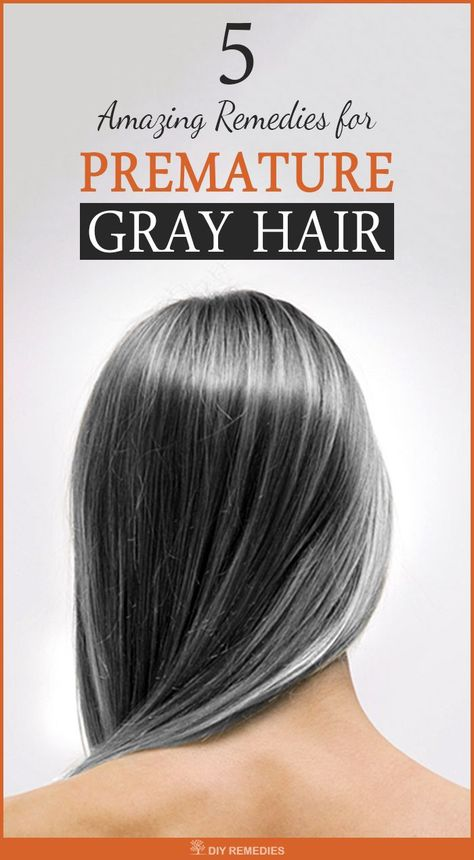 5 Amazing Remedies for Premature Gray Hair Home Remedies for ...
