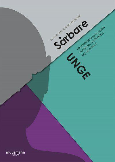 Sarbare Unge Af Line Spicker Kob Bogen Billigt Her Med Billeder Positiv Psykologi Motivation Sociale Faerdigheder