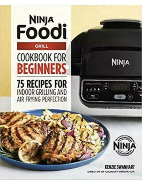 Ninja Foodi Grill Cookbook For Beginners 75 Recipes Indoor Grilling In 2020 Cookbooks For Beginners Recipes Ninja Cooking System Recipes