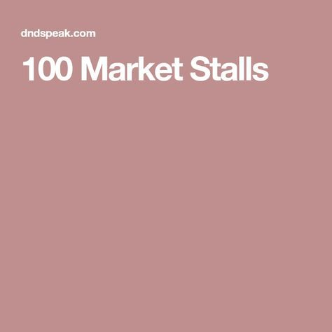100 Market Stalls   Useful RPG info 50+   Rpg list, Dungeons