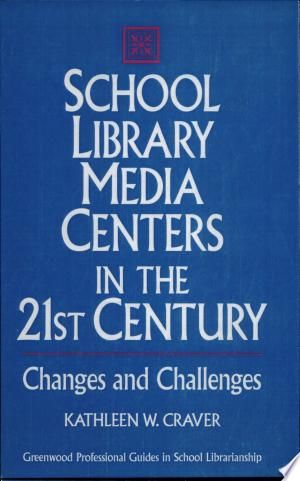 School Library Media Centers In The 21st Century Pdf By Kathleen W