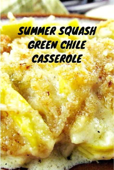 Best Squash Casserole with Green Chiles - My Turn for Us