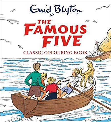 The Famous Five Classic Colouring Book Colouring Books Amazon Co Uk Enid Blyton 9781444940626 Books The Famous Five Coloring Books The Magic Faraway Tree