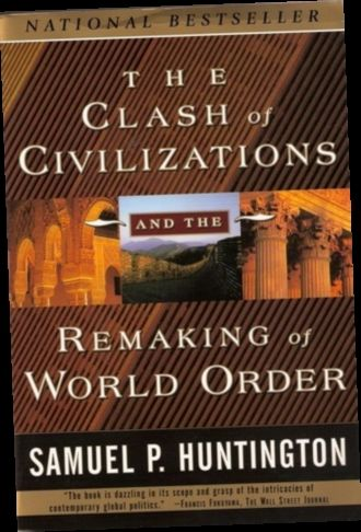 Ebook Pdf Epub Download The Clash Of Civilizations And The Remaking Of World Order By Samuel P Hu The Clash Civilization World