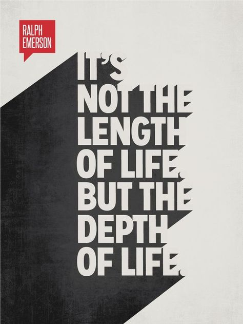 "Ralph Waldo Emerson Minimalist Poster Quote - ""It's not the length of life. But the depth of life."" –Ralph Waldo Emerson Back to the Long term: This Effects of Net Typography Ralph Waldo Emerson, Great Quotes, Quotes To Live By, Life Quotes, Inspirational Quotes, Motivational Quotes, Rumi Quotes, Positive Quotes, Today Quotes"