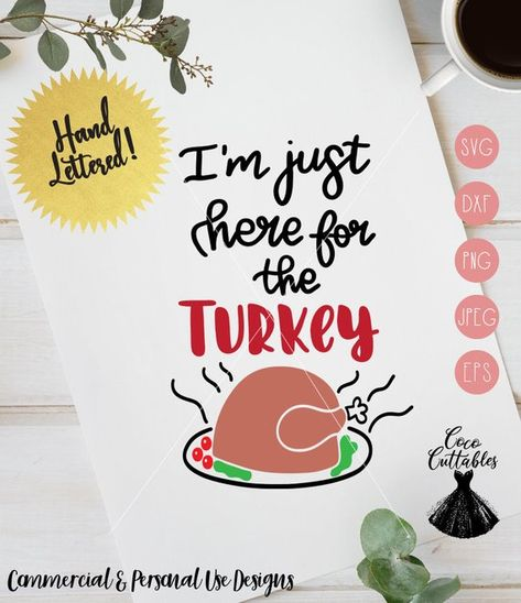 c139905a Im just here for the Turkey SVG, Thanksgiving Svg, Funny shirt Svg, Thankful  Turkey SVG Cut files fo